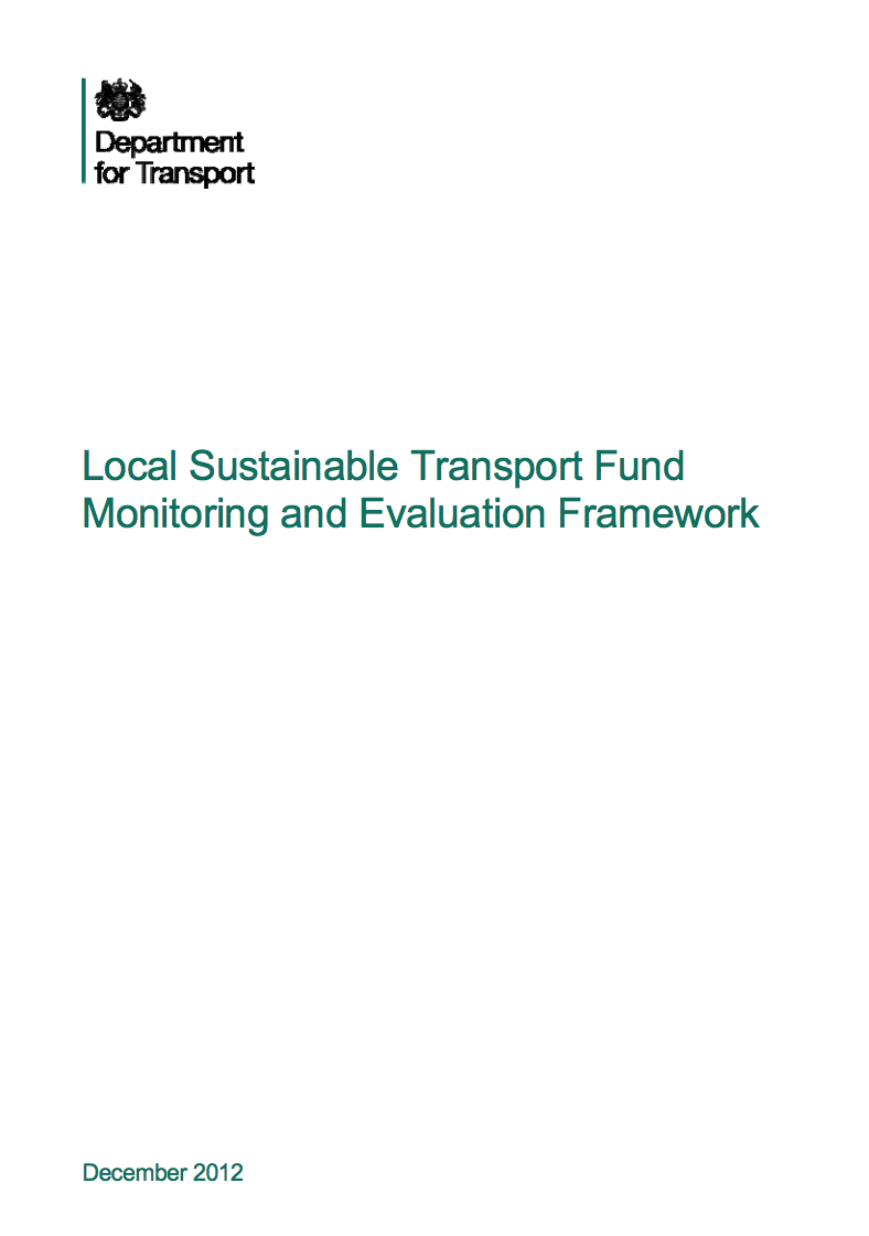 DfT (2012) – Local Sustainable Transport Fund Monitoring and Evaluation framework